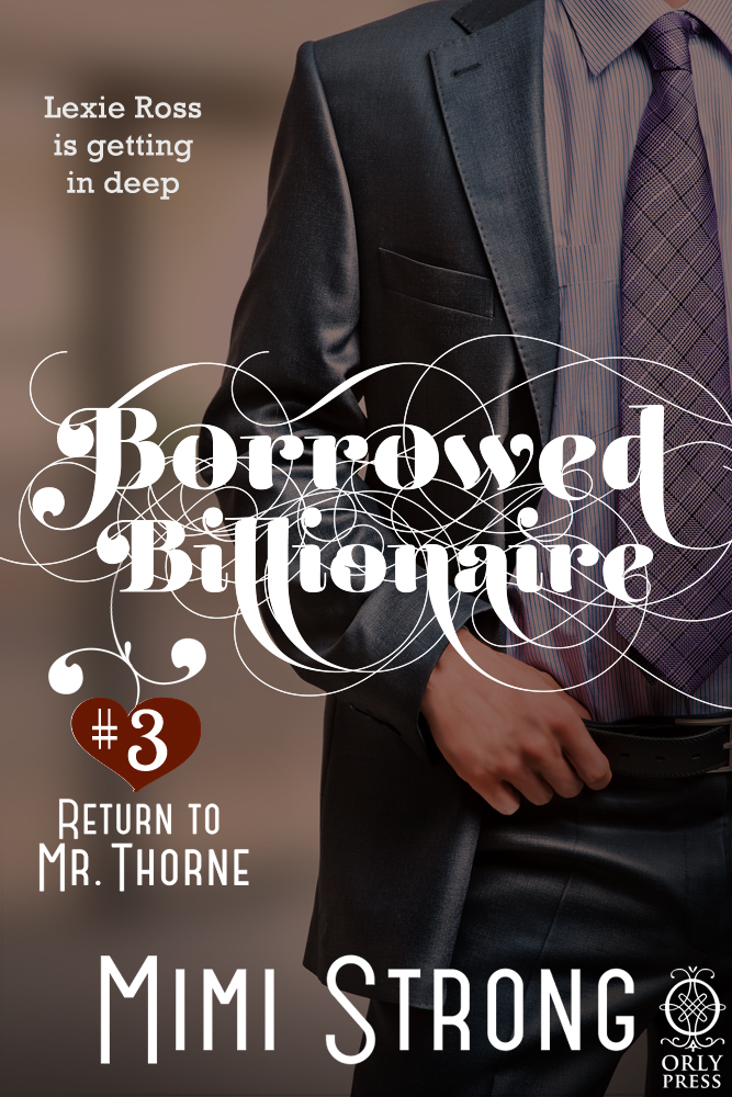 Borrowed Billionaire #3 Return to Mr. Thorne (Erotic Romance)