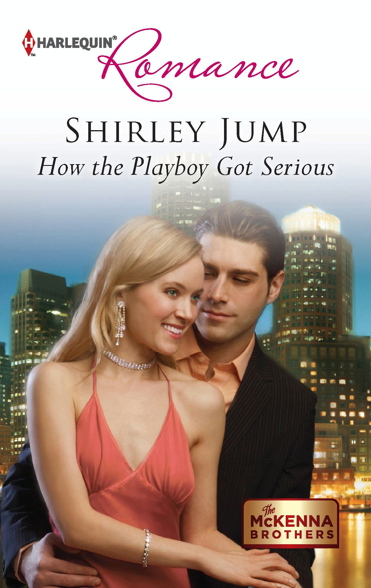 How the Playboy Got Serious By: Shirley Jump