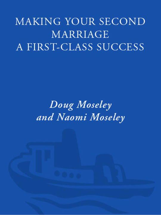 Making Your Second Marriage a First-Class Success By: Doug Moseley,Naomi Moseley
