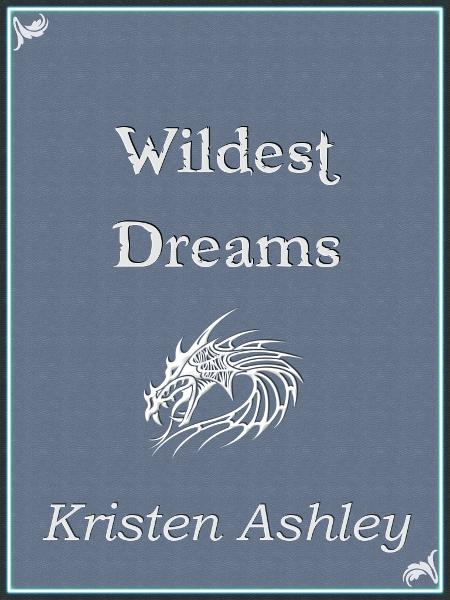 Wildest Dreams By: Kristen Ashley