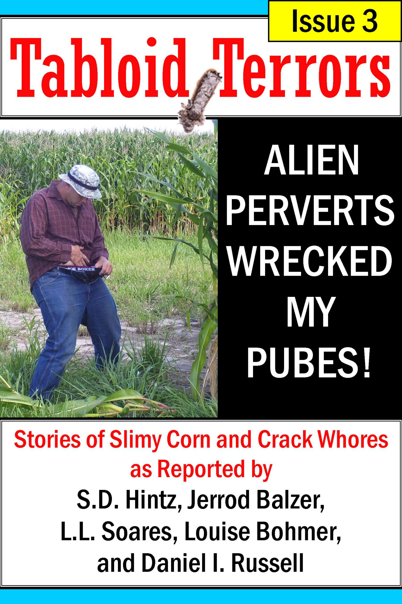 Tabloid Terrors 3: Alien Perverts Wrecked My Pubes
