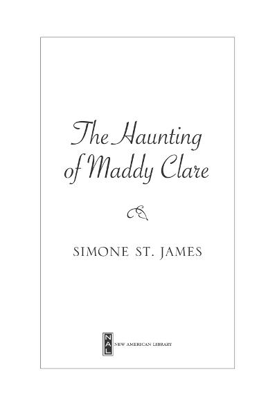 The Haunting of Maddy Clare By: Simone St. James