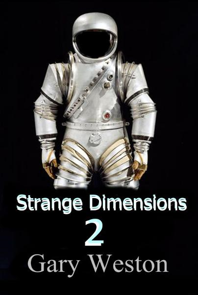 Strange Dimensions 2 By: Gary Weston