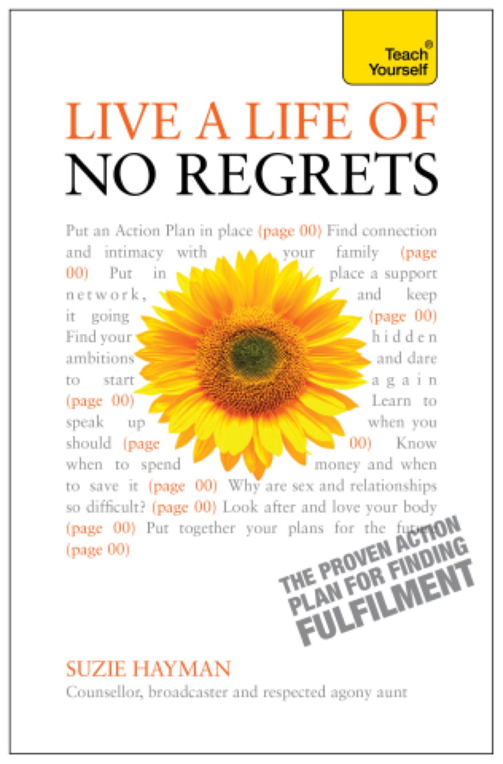 Live a Life of No Regrets - The proven action plan for finding fulfilment: Teach Yourself