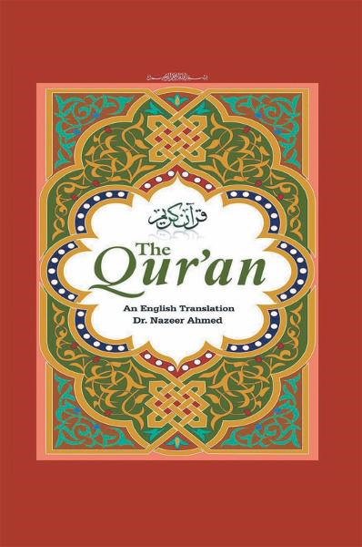 The Qur'an By: Dr. Nazeer Ahmed
