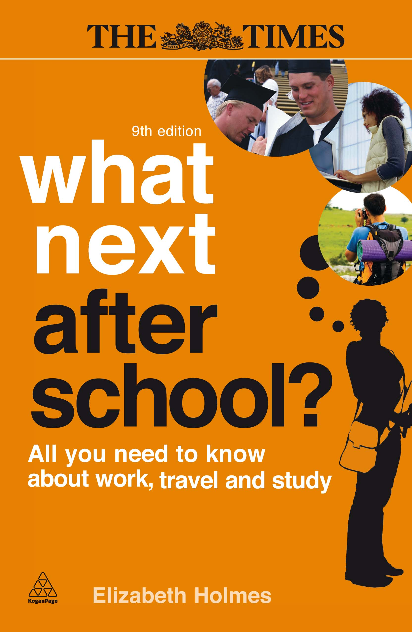 What Next After School?  : All You Need to Know About Work, Travel and Study By: Elizabeth Holmes