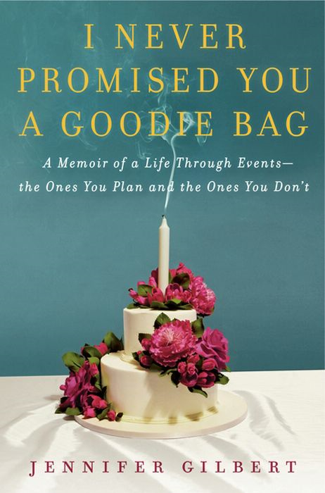 I Never Promised You a Goodie Bag By: Jennifer Gilbert