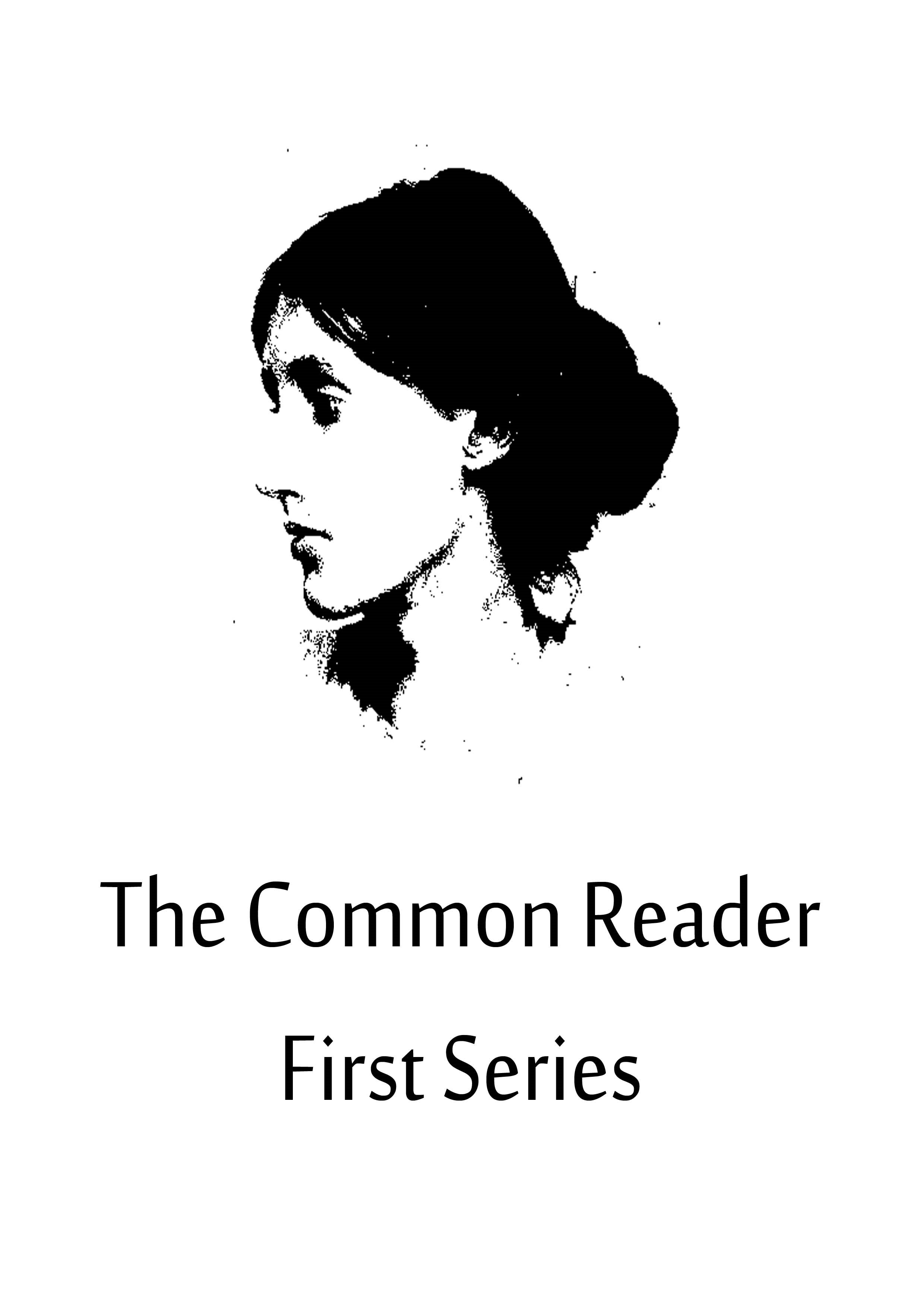 The Common Reader First Series By: Virginia Woolf