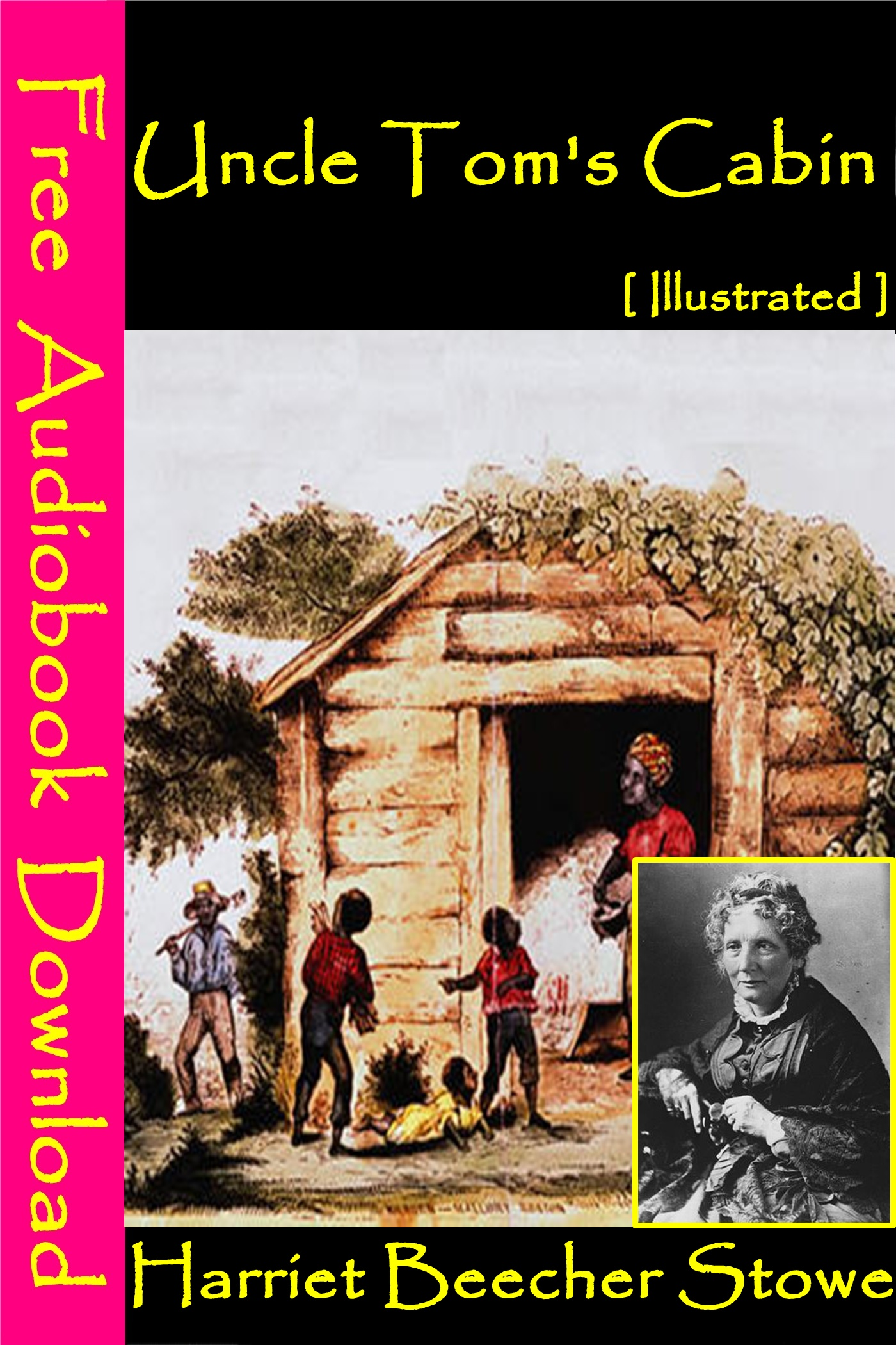 Uncle Tom's Cabin [ Illustrated ] By: Harriet Beecher Stowe