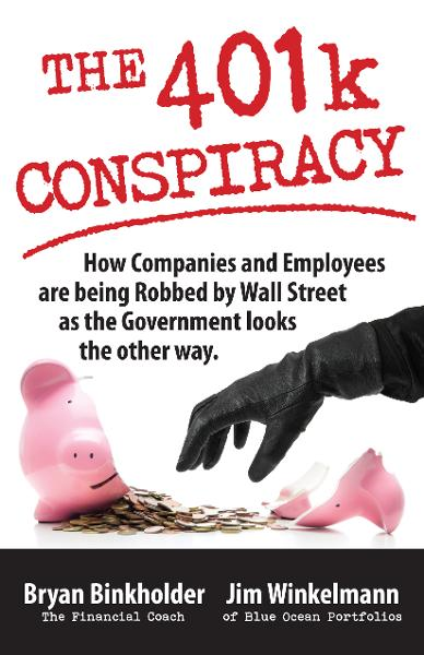 The 401k Conspiracy: How Companies and Employees are Being Robbed by Wall Street as the Government Looks the Other Way