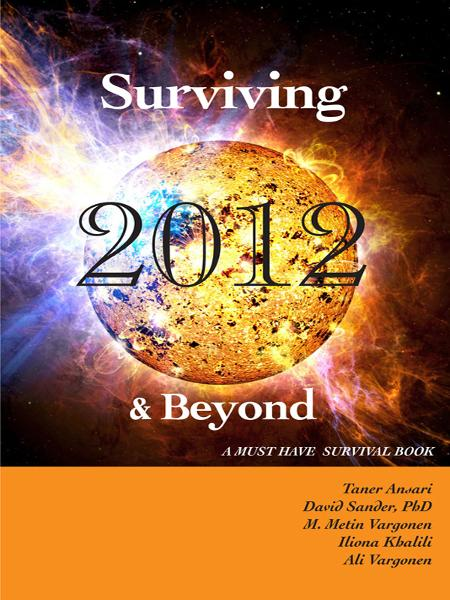 Surviving 2012 & Beyond: A Must Have Survival Book