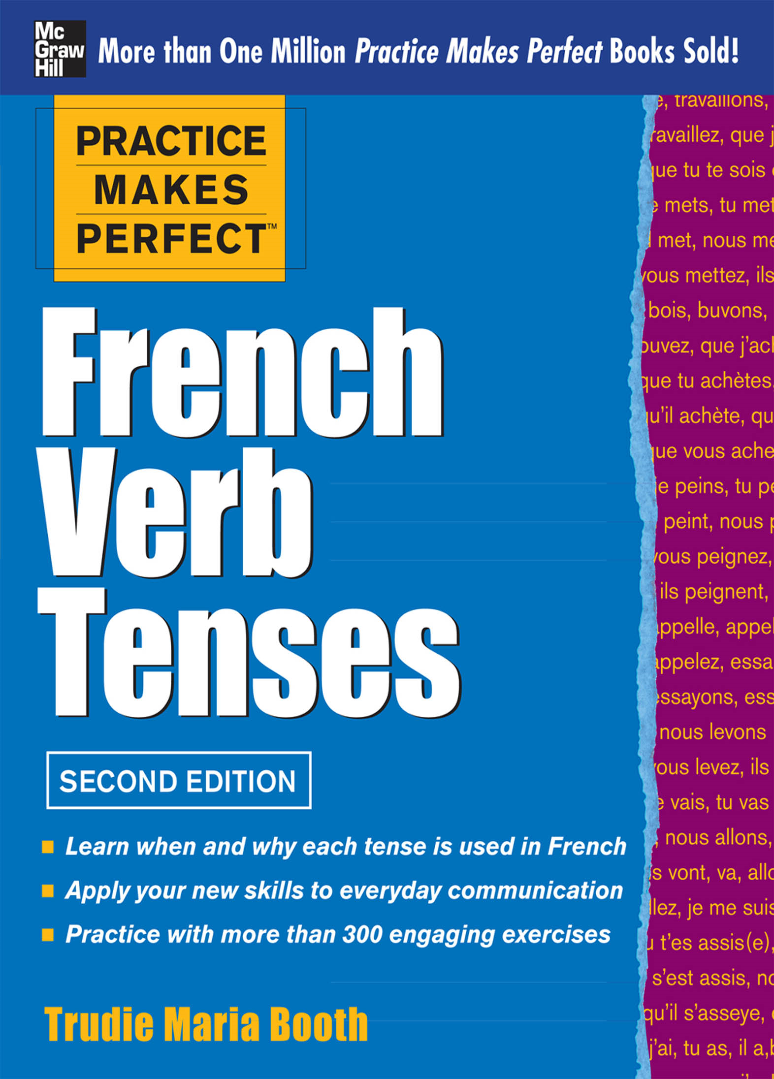 Practice Makes Perfect French Verb Tenses By: Trudie Booth