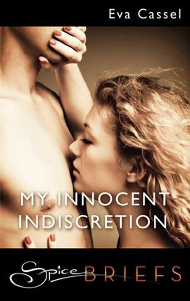 My Innocent Indiscretion By: Eva Cassel