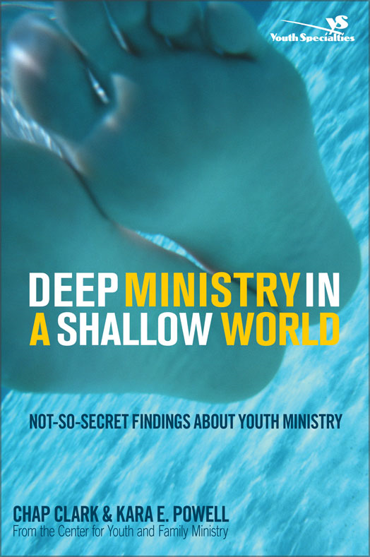 Deep Ministry in a Shallow World Not-So-Secret Findings about Youth Ministry
