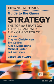 FT Guide to Gurus Strategy Includes Clayton Christensen, Jim Collins, Kim & Mauborgne, Michael Porter and many more