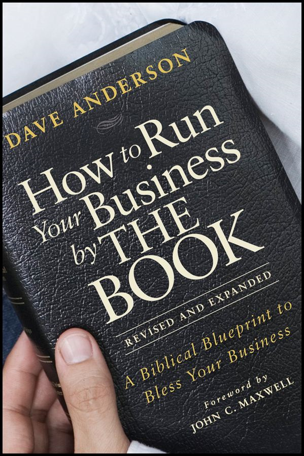 How to Run Your Business by THE BOOK By: Dave Anderson