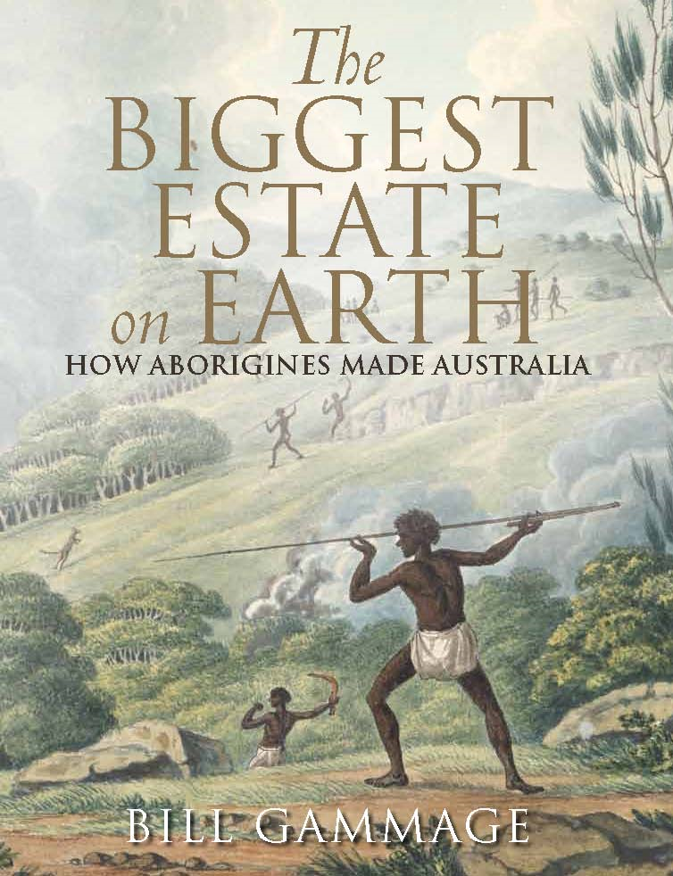 The Biggest Estate on Earth By: Bill Gammage