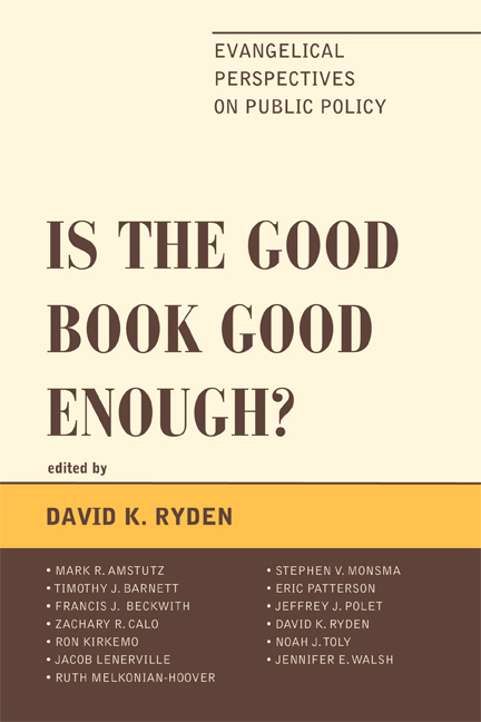 Is the Good Book Good Enough? By: Eric Patterson,Francis J. Beckwith,Jacob Lenerville,Jeffrey J. Polet,Jennifer E. Walsh,Mark R. Amstutz,Noah J. Toly,Ron Kirkemo,Ruth Melkonian-Hoover,Stephen V. Monsma,Timothy J. Barnett,Zachary R. Calo