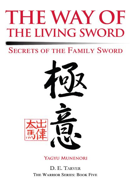 The Way of the Living Sword By: D. Tarver