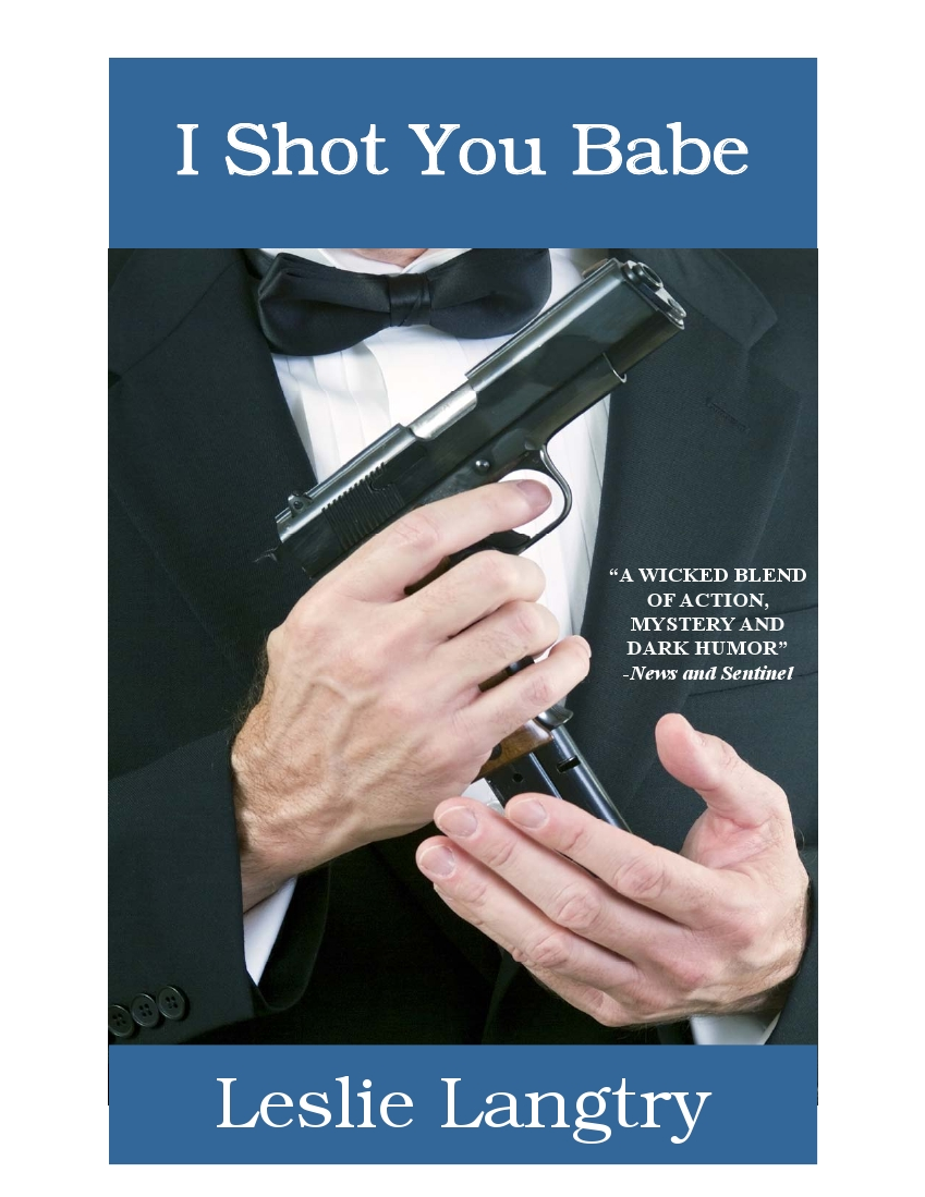 I Shot You Babe By: Leslie Langtry