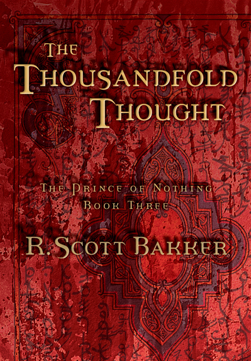 The Thousandfold Thought By: R. Scott Bakker