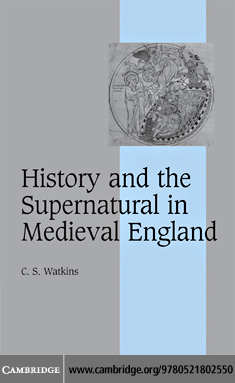 History and the Supernatural in Medieval England By: Watkins,C. S.