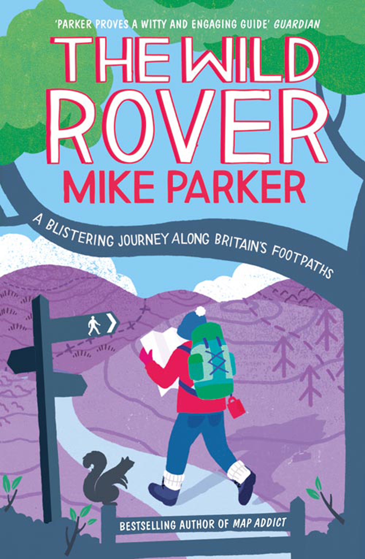 The Wild Rover: A Blistering Journey Along Britain?s Footpaths