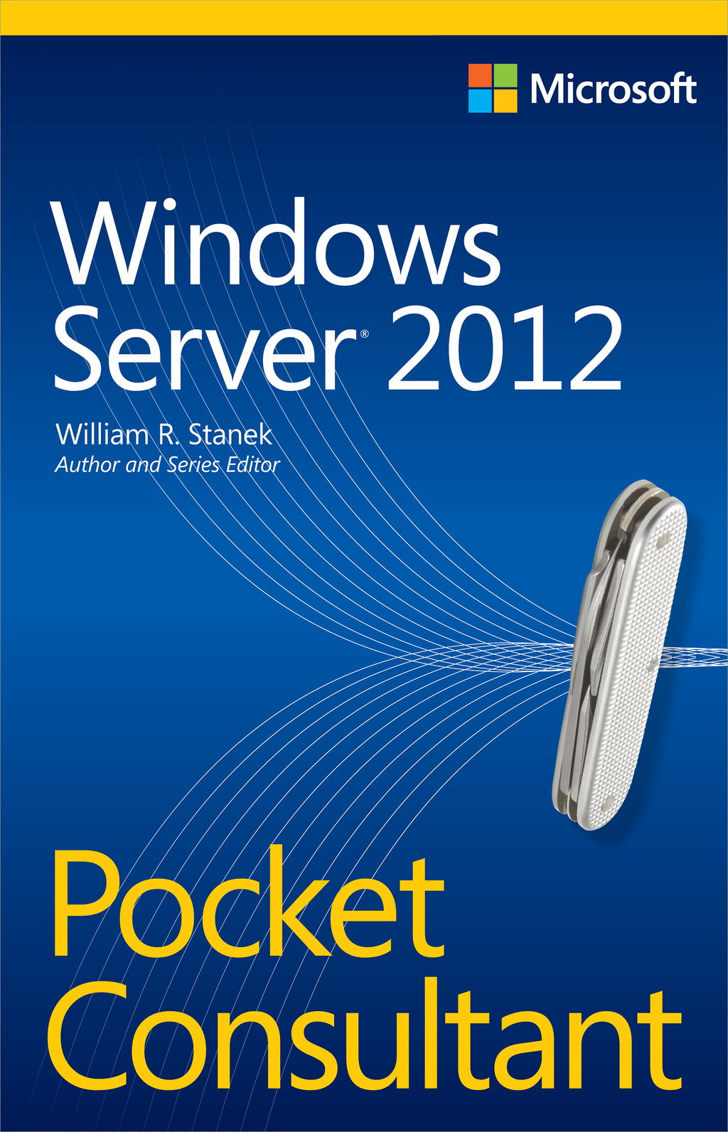 Windows Server 2012 Pocket Consultant By: William R. Stanek