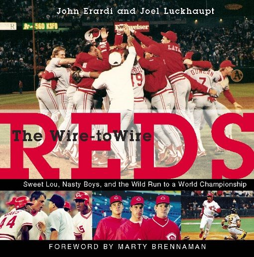 The Wire-to-Wire Reds By: Joel Luckhaupt,John Erardi