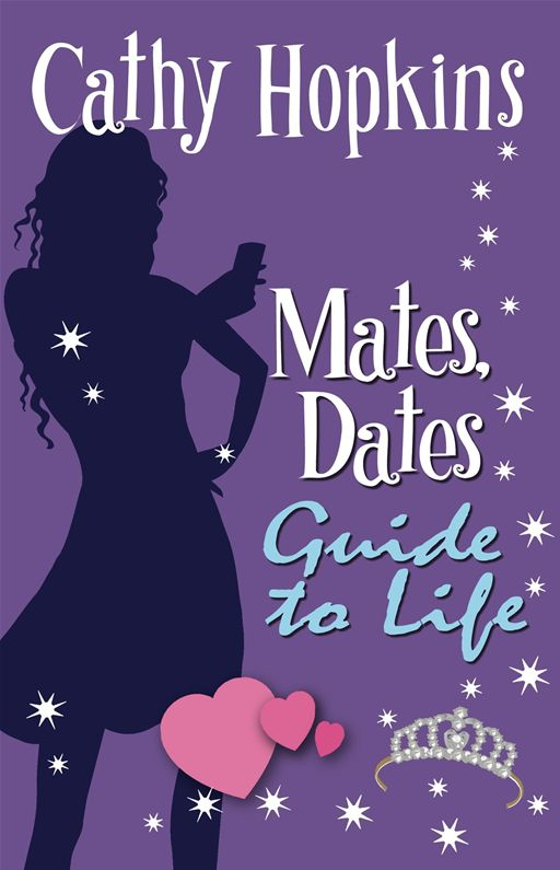 Mates, Dates Guide to Life By: Cathy Hopkins