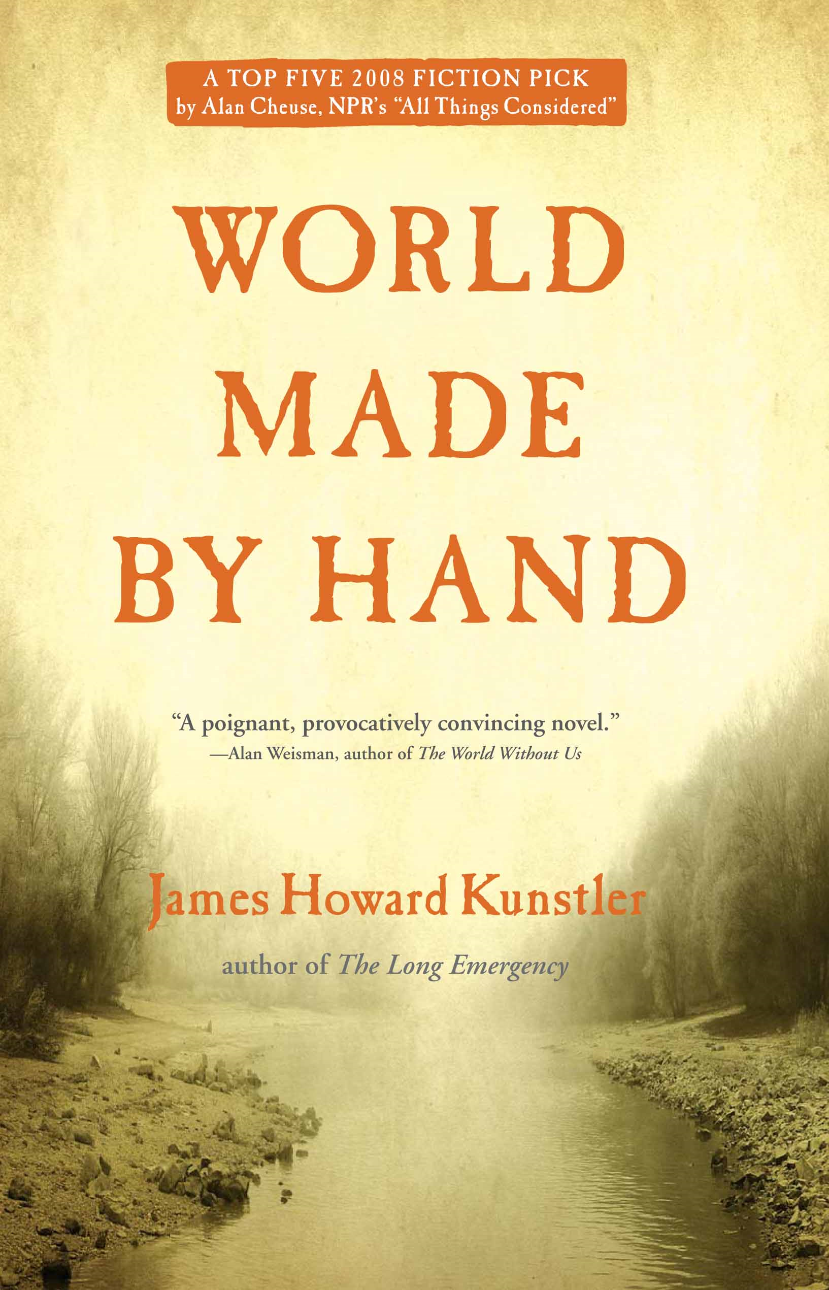 World Made by Hand By: James Howard Kunstler