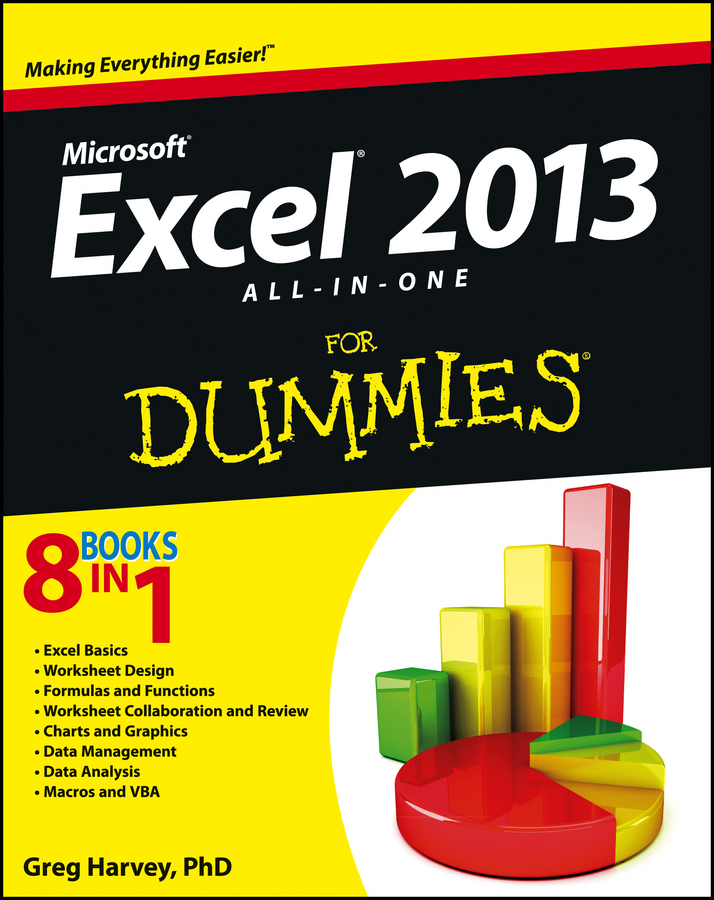 Excel 2013 All-in-One For Dummies By: Greg Harvey