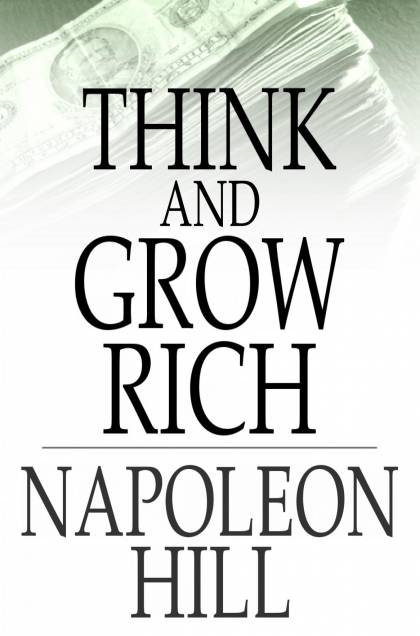 Think And Grow Rich: Original 1937 Edition By: Napoleon Hill