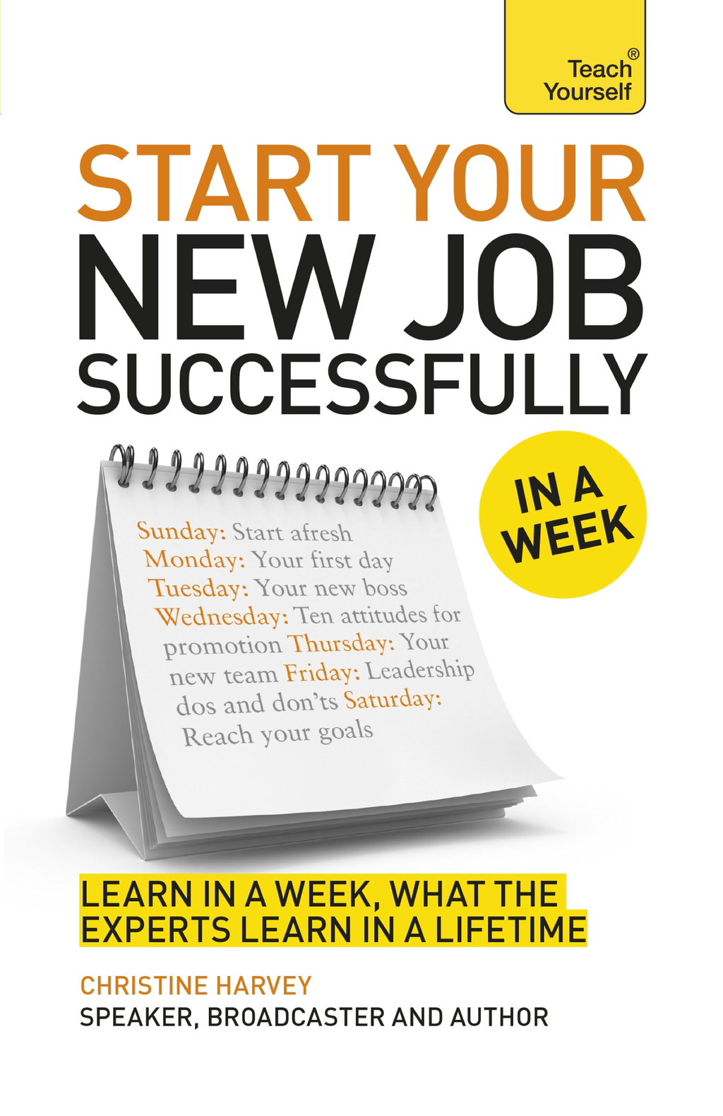 Start Your New Job Successfully in a Week: Teach Yourself