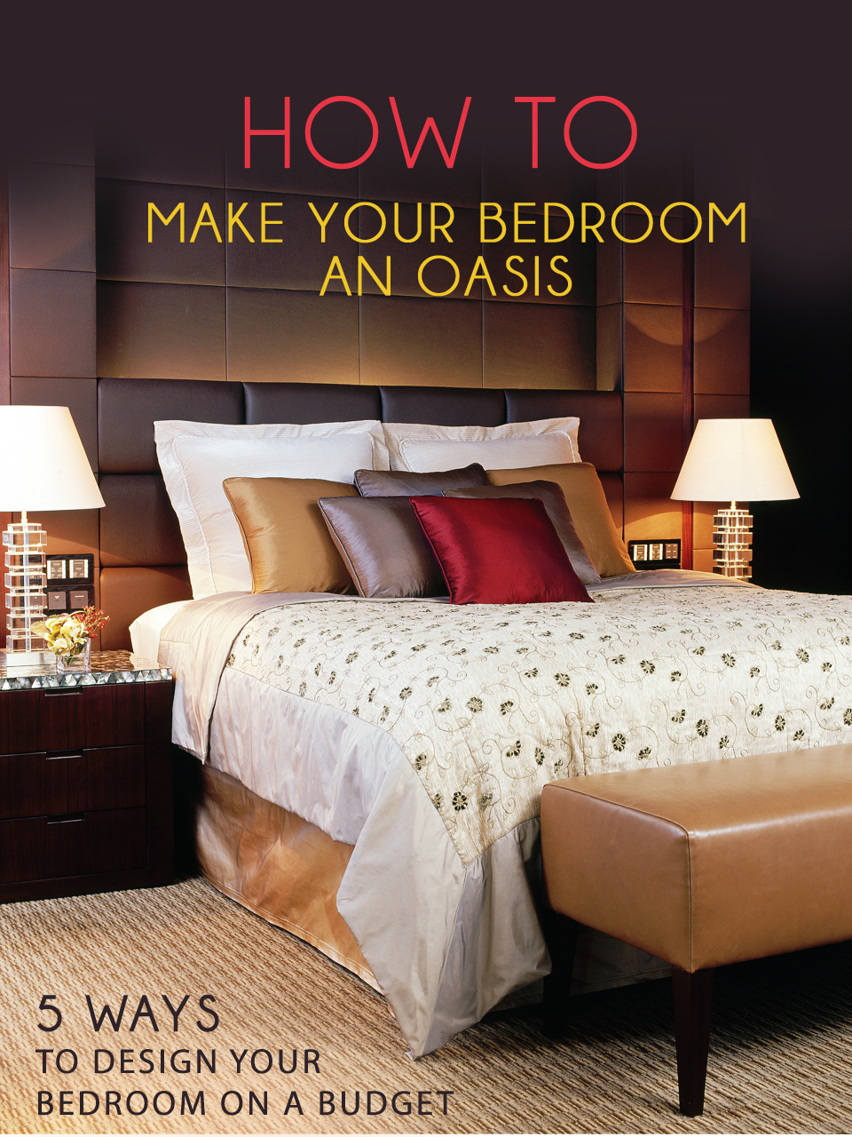 How To Make Your Bedroom An Oasis