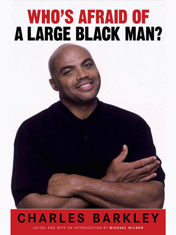 Who's Afraid of a Large Black Man?
