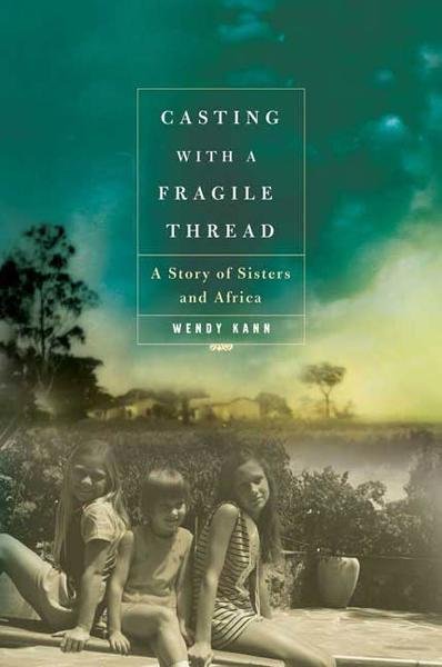 Casting with a Fragile Thread By: Wendy Kann