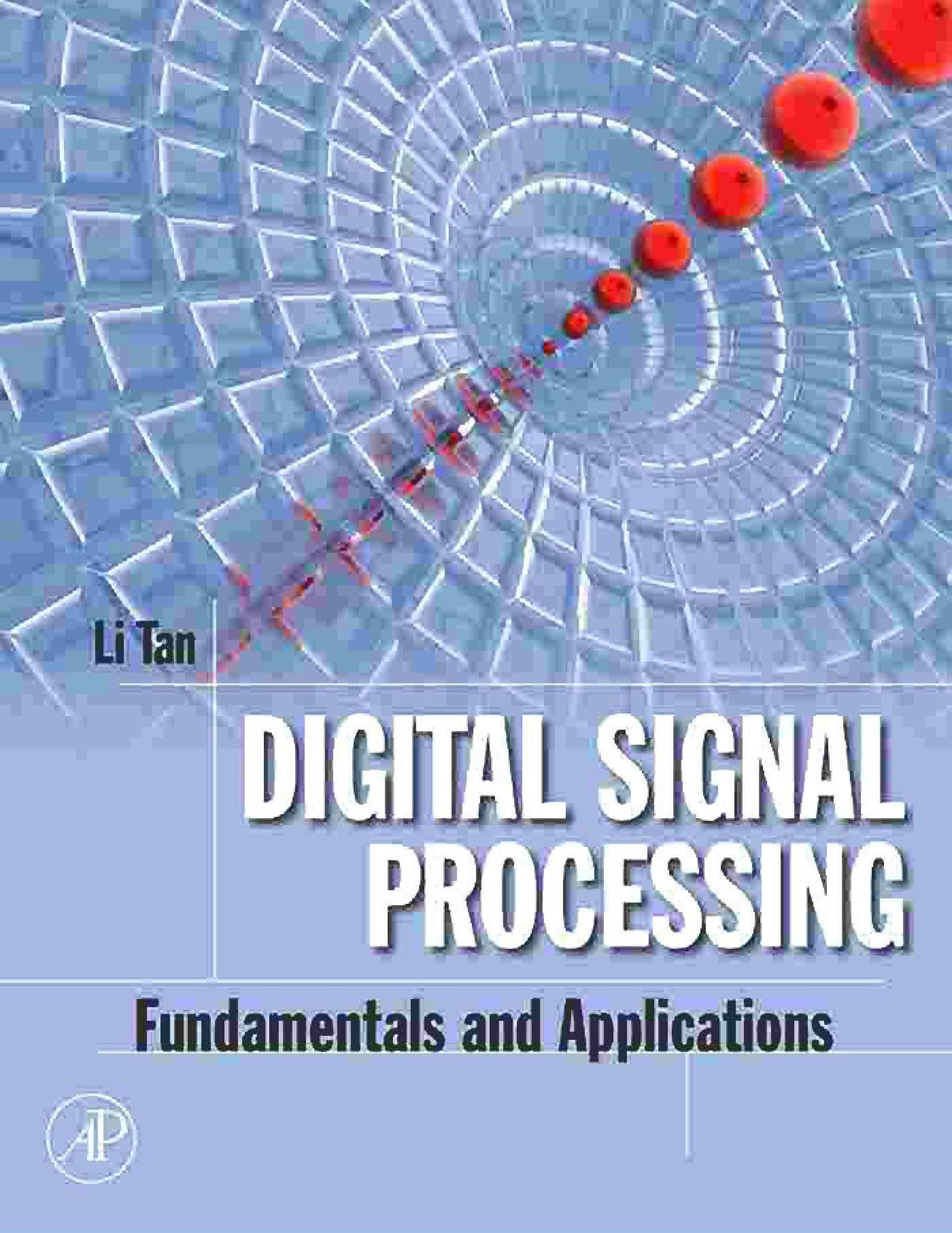 Digital Signal Processing: Fundamentals and Applications By: Tan, Li