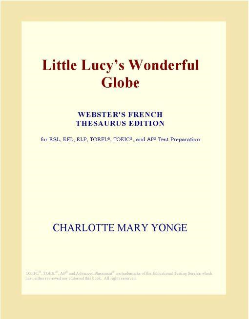 Inc. ICON Group International - Little Lucy¿s Wonderful Globe (Webster's French Thesaurus Edition)