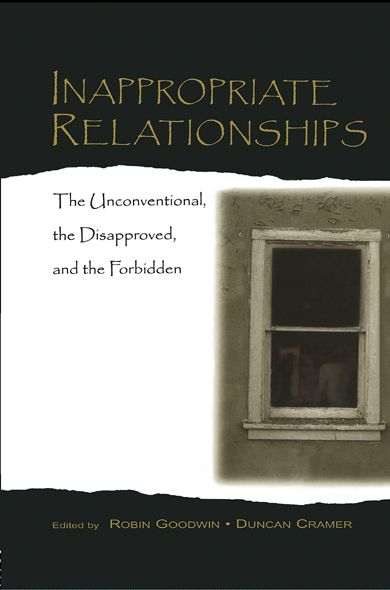 Inappropriate Relationships the Unconventional,  the Disapproved,  and the Forbidden