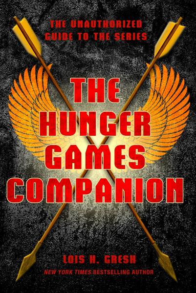 The Hunger Games Companion By: Lois H. Gresh