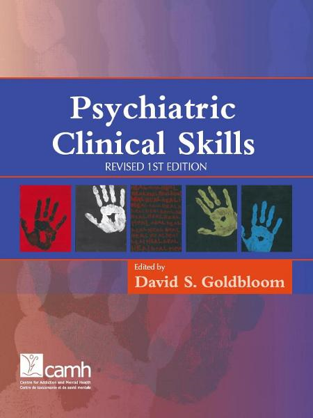 Psychiatric Clinical Skills By: David S. Goldbloom