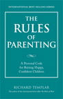 The Rules of Parenting By: Richard Templar
