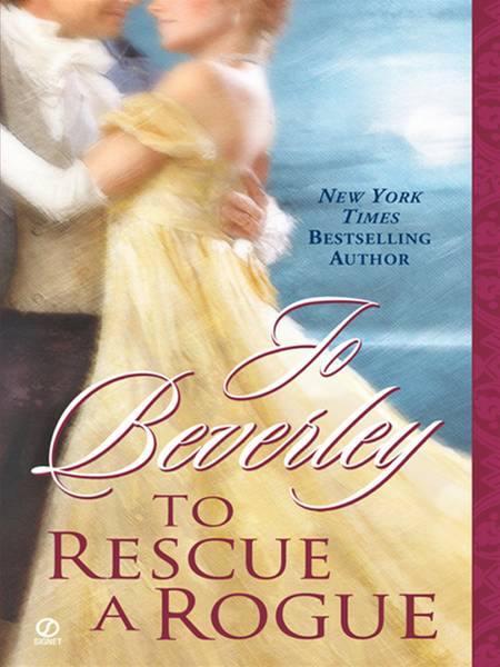 To Rescue A Rogue By: Jo Beverley