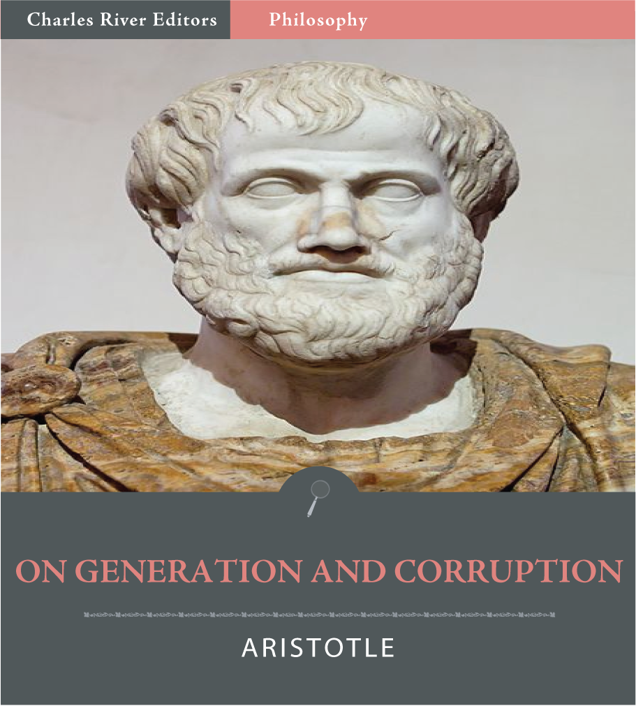 On Generation and Corruption (Illustrated Edition) By: Aristotle