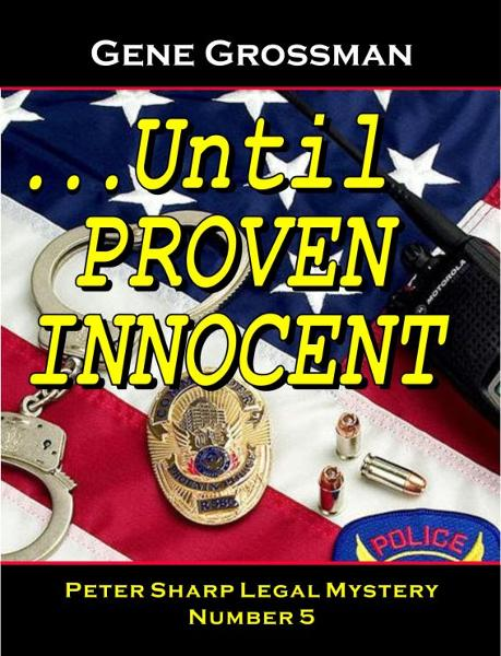 ...Until Proven Innocent: Peter Sharp Legal Mystery #5
