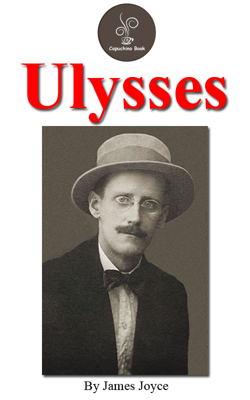 James Joyce - Ulysses by James Joyce (FREE Audiobook Included!)