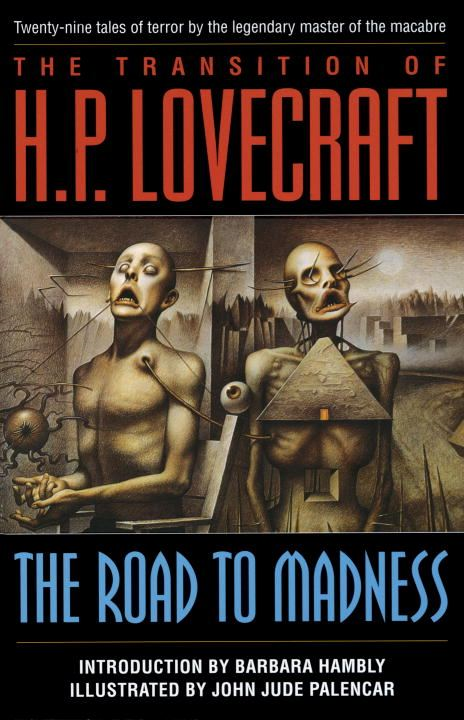 The Road to Madness By: H.P. Lovecraft