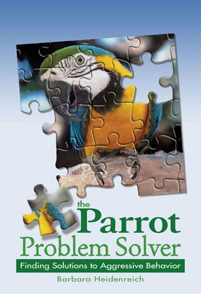 The Parrot Problem Solver By: Barbara Heidenreich