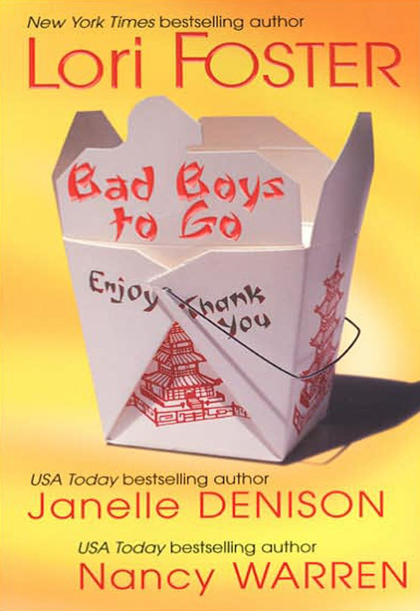Bad Boys To Go By: Janelle Denison,Lori Foster,Nancy Warren